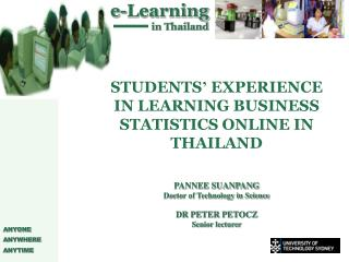 STUDENTS '  EXPERIENCE IN LEARNING BUSINESS STATISTICS ONLINE IN THAILAND PANNEE SUANPANG