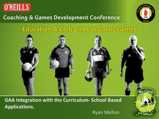 GAA Integration with the Curriculum- School Based Applications.