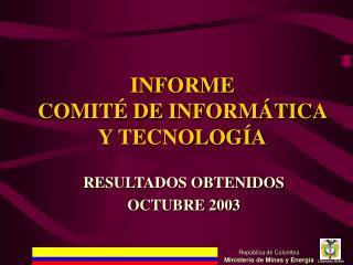 INFORME COMITÉ DE INFORMÁTICA Y TECNOLOGÍA