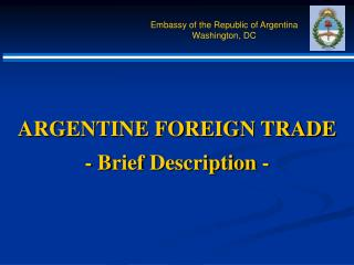ARGENTINE FOREIGN TRADE -  Brief Description  -