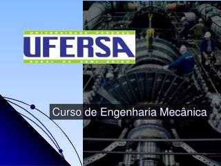 Curso de Engenharia Mecânica
