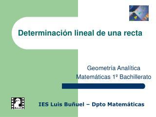 Determinaci�n lineal de una recta