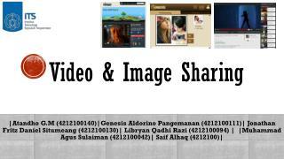 Video & Image Sharing