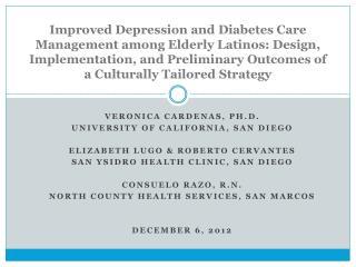 Veronica Cardenas, Ph.D.  University of California, San Diego Elizabeth Lugo & Roberto Cervantes
