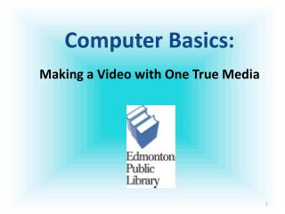 Computer Basics: Making a Video with  One True Media