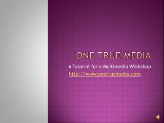 One True Media