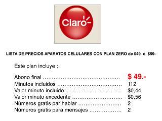 LISTA DE PRECIOS APARATOS CELULARES CON PLAN ZERO de $49  ó  $59-