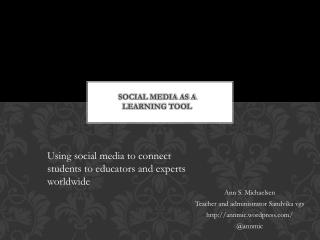 Social media as a  learning tool