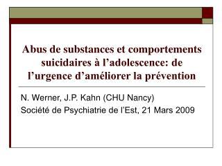 N. Werner, J.P. Kahn (CHU Nancy) Société de Psychiatrie de l'Est, 21 Mars 2009
