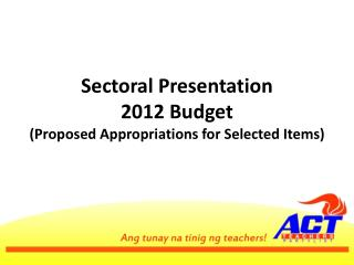 Sectoral Presentation 2012 Budget (Proposed Appropriations for Selected Items)