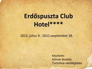 Erd?spuszta Club Hotel****