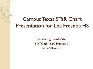 Campus Texas  STaR  Chart Presentation for Los  Fresnos  HS