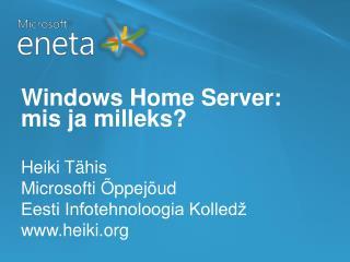 Windows Home Server:  mis ja milleks ?