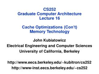CS252 Graduate Computer Architecture Lecture 16 Cache Optimizations (Con't) Memory Technology