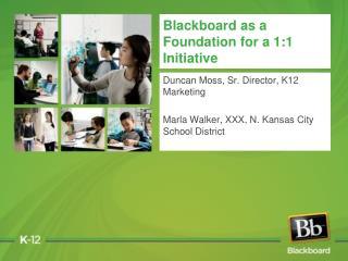Blackboard as a Foundation for a 1:1 Initiative