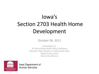 Iowa's  Section 2703 Health Home Development