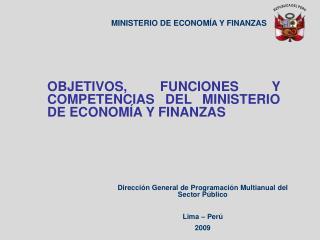 Dirección General de Programación Multianual del Sector Público Lima – Perú 2009