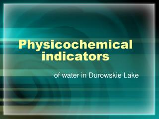 Physicochemical  indicators