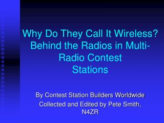 Why Do They Call It Wireless  Behind the Radios in Multi-Radio Contest Stations