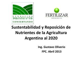 Sustentabilidad y Reposición de Nutrientes de la Agricultura Argentina al 2020