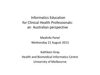 Informatics Education  for Clinical Health Professionals: an  Australian perspective