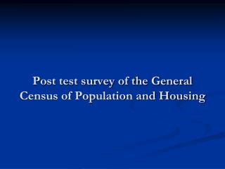 Post test survey of the General Census of Population and Housing