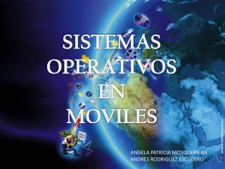 SISTEMAS OPERATIVOS  EN MOVILES