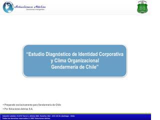 Preparado exclusivamente para Gendarmería de Chile   Por Soluciones Advise S.A.