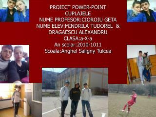 PROIECT POWER-POINT  CUPLAJELE NUME PROFESOR:CIOROIU GETA NUME ELEV:MINDRILA TUDOREL  &