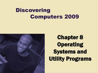 Chapter 8 Operating  Systems and Utility Programs