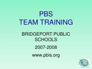 PBS TEAM TRAINING