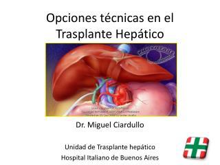 Opciones técnicas en el Trasplante Hepático