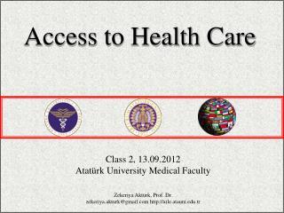 Class 2, 13.09.2012 Atatürk University Medical Faculty