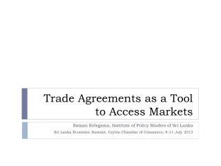 Trade Agreements as a Tool to Access Markets