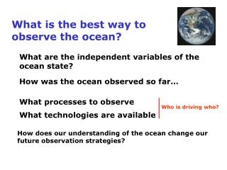 What is the best way to observe the ocean?