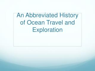 An Abbreviated History of Ocean Travel and Exploration
