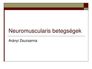 Neuromuscular is betegs�gek
