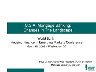 U.S.A. Mortgage Banking:  Changes In The Landscape