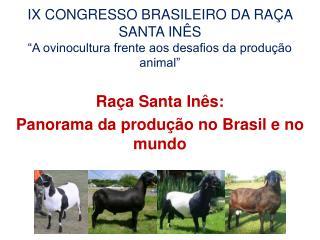 """IX CONGRESSO BRASILEIRO DA RAÇA SANTA INÊS """"A ovinocultura frente aos desafios da produção animal"""""""