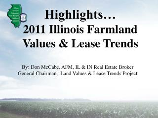 Highlights  2011 Illinois Farmland Values  Lease Trends