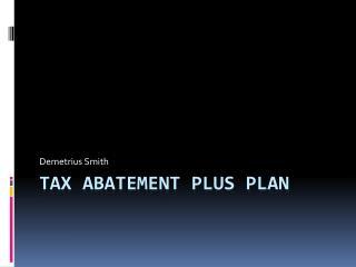 Tax Abatement Plus Plan