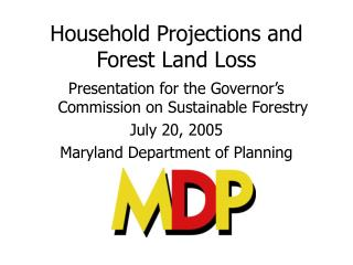 Household Projections and Forest Land Loss