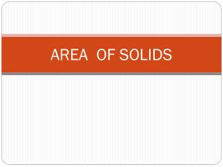 AREA  OF SOLIDS