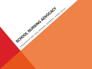 SCHOOL NURSING ADVOCACY