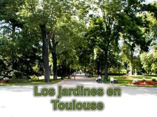 Los jardines en Toulouse