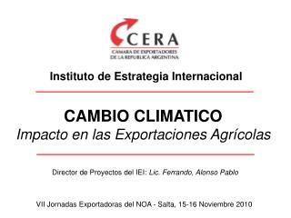 CAMBIO CLIMATICO Impacto en las Exportaciones Agrícolas