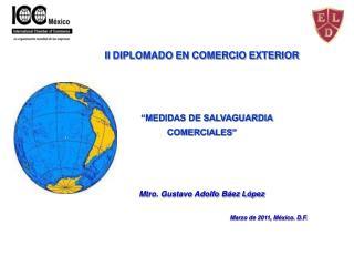 """II DIPLOMADO EN COMERCIO EXTERIOR     """"MEDIDAS DE SALVAGUARDIA COMERCIALES"""""""