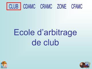 Ecole d'arbitrage de club