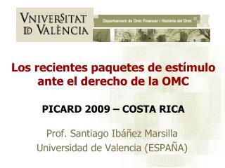 Los recientes paquetes de estímulo ante el derecho de la OMC PICARD 2009 – COSTA RICA