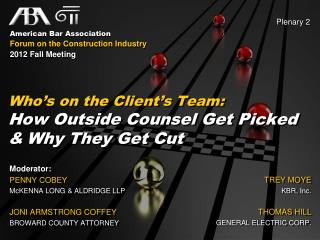 Who's on the Client's Team: How Outside Counsel Get Picked & Why They Get Cut